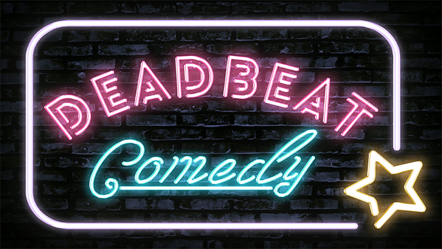 Deadbeat Comedy - March